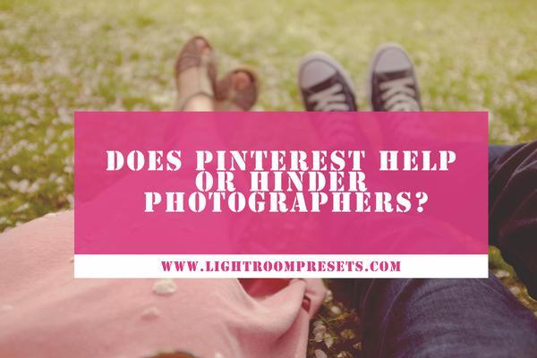 ¿Pinterest ayuda u obstaculiza a los fotógrafos?