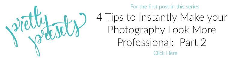 4 consejos para hacer que su fotografía parezca más profesional al instante: Parte 1