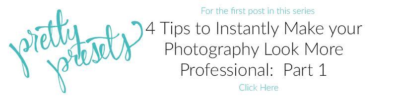 4 consejos para hacer que su fotografía parezca más profesional al instante: Parte II