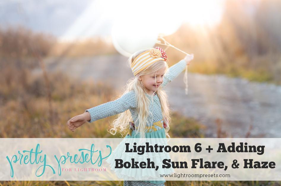 Entrenamiento gratuito de Lightroom: Lightroom 6 + Adición de Bokeh, Sun Flare y Haze