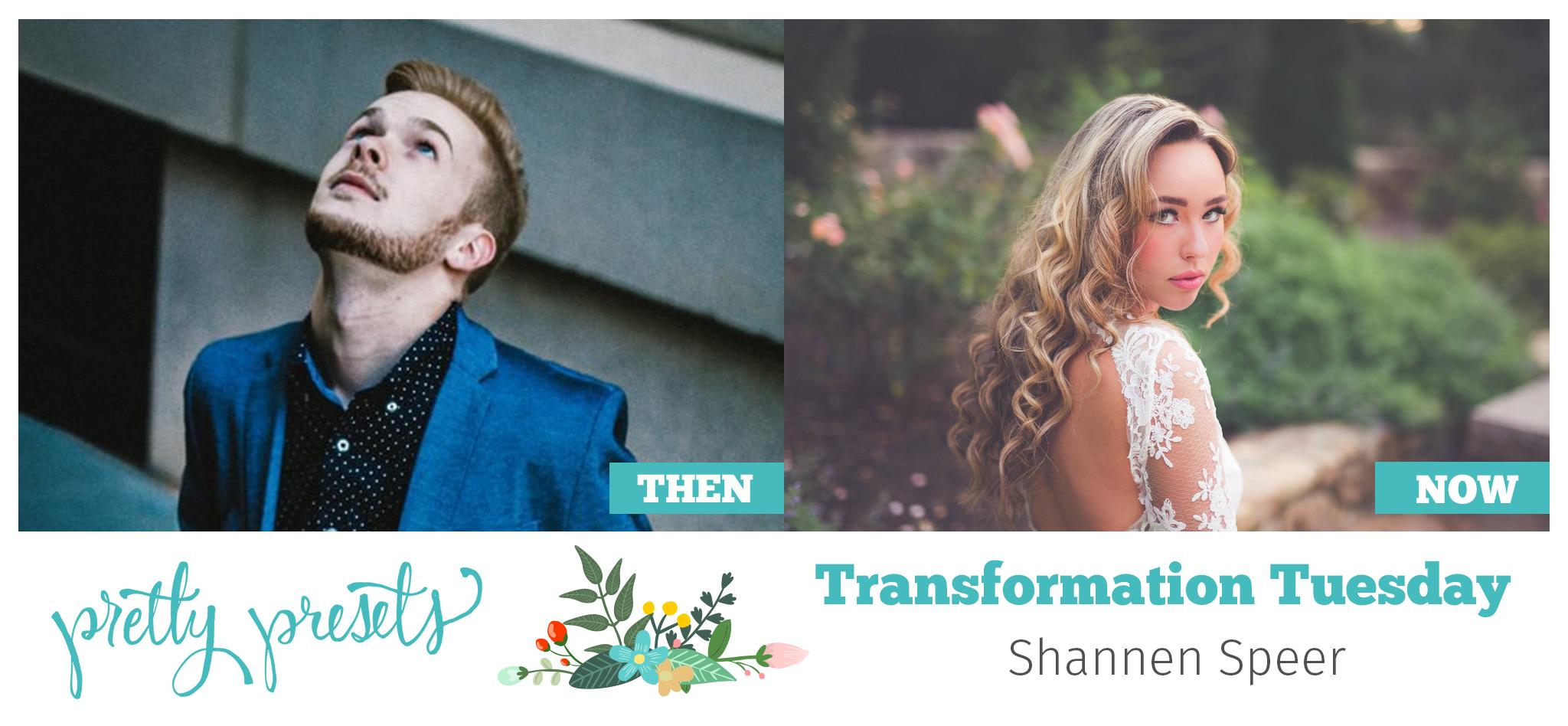 Transformation Tuesday: con Shannen Speer en Pretty Presets para