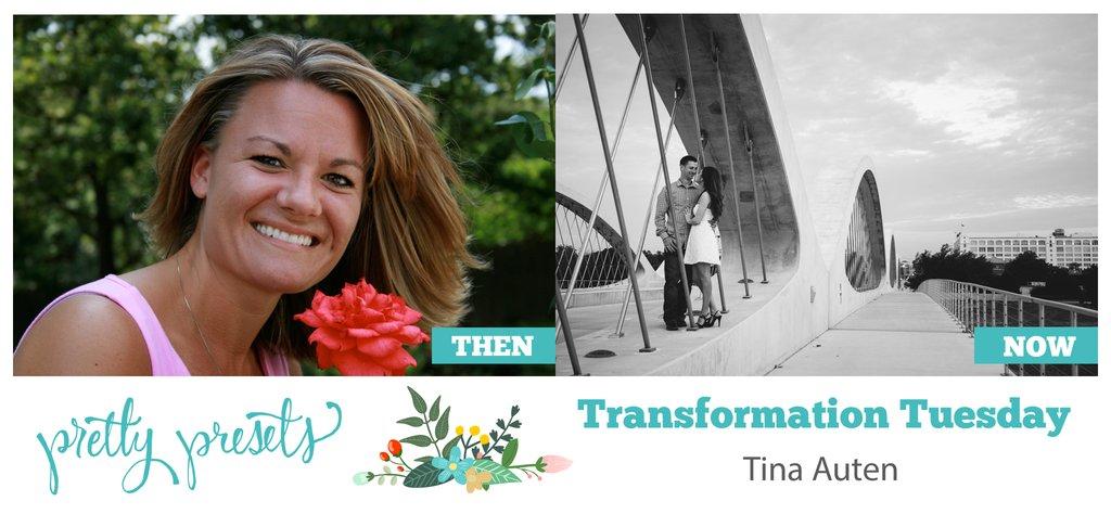 Transformation Tuesday: con Tina Auten en Pretty Presets para Lig